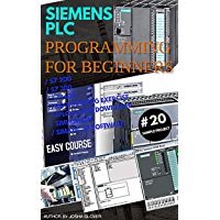 SIEMENS PLC PROGRAMMING FOR BEGINNERS (English Edition)