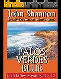 Palos Verdes Blue: Jack Liffey Mystery No. 12