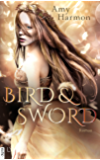 Bird and Sword (Bird-and-Sword-Reihe 1) (German Edition)