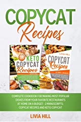 Copycat Recipes: Complete Cookbook for Making Most Popular Dishes from your Favorite Restaurants at Home On A Budget - 2 MANUSCRIPTS: Copycat Recipes and Keto Copycat Kindle Edition