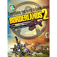 Everything you need to know about Borderlands 2 (English Edition)