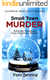 Small Town Murder (Asheville Meadows Cozy Mysteries Book 1)