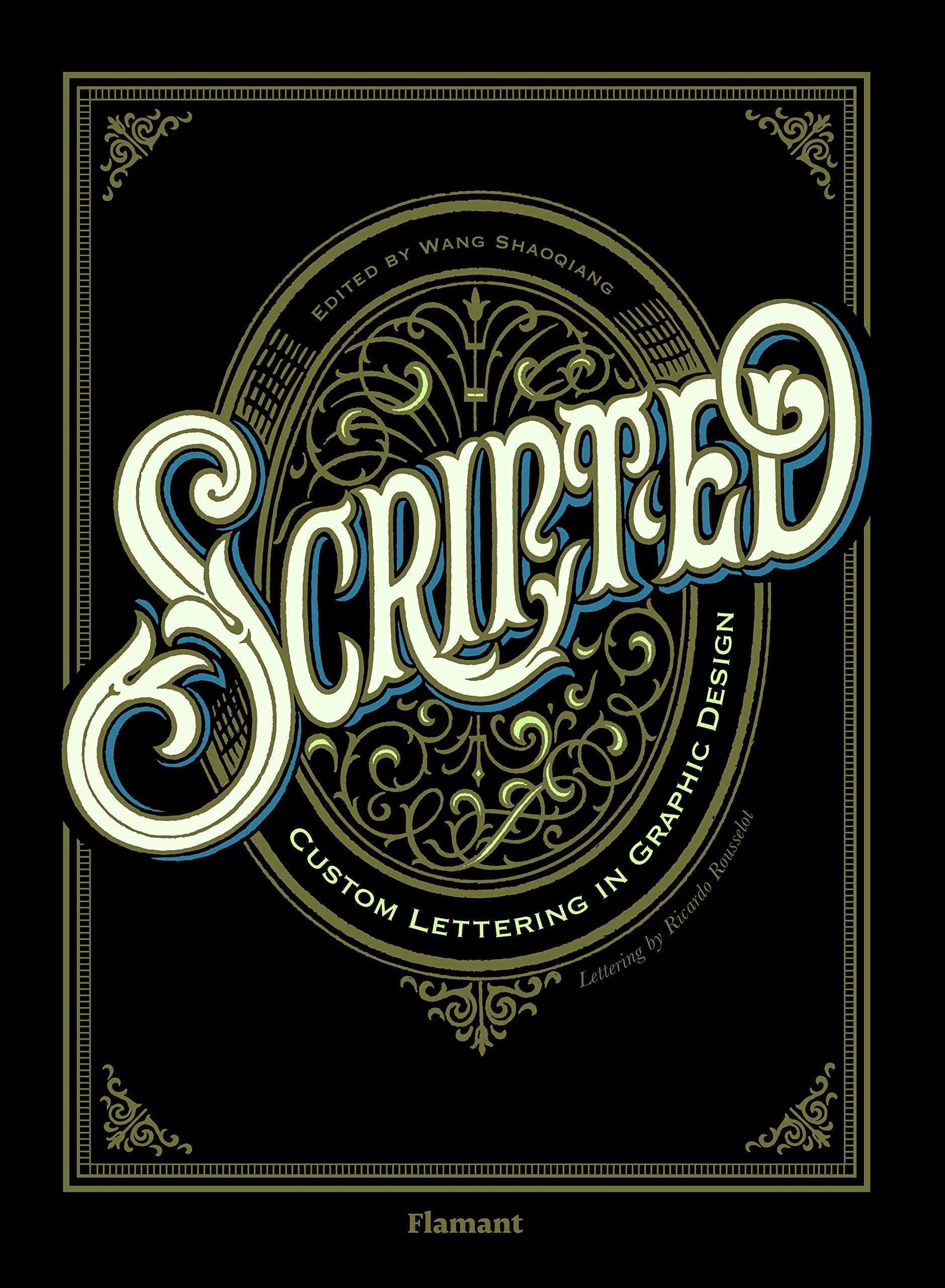 Scripted Custom Lettering In Graphic Design (Inglés) Tapa dura – 30 oct 2017 Shaoqiang Wang Promopress 8417084029 Graphic Arts - Typography