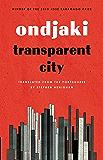 Transparent City (Biblioasis International Translation Series Book 22)