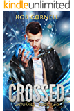 Crossed: An Urban Fantasy Novel (Unturned Book 2)