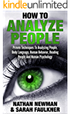 Analyze People: How To Analyze People, Proven Techniques To Analyzing People, Body Language, Human Behavior, Reading People and Human Psychology!