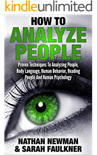 Analyze People: How To Analyze People, Proven Techniques To Analyzing People, Body Language