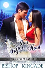 Your Wolfish Heart: A Wolf Shifter Paranormal Romance (Shifting Hearts Dating App Book 2) Kindle Edition