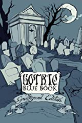 Gothic Blue Book III: The Graveyard Edition Kindle Edition