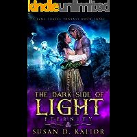 The Dark Side of Light: Book Three-ETERNITY: A  Viking Time Travel Fantasy (The Dark Side of Light Trilogy 3)