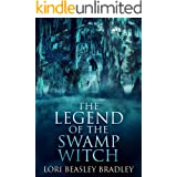 The Legend Of The Swamp Witch (Black Bayou Witch Tales Book 1)