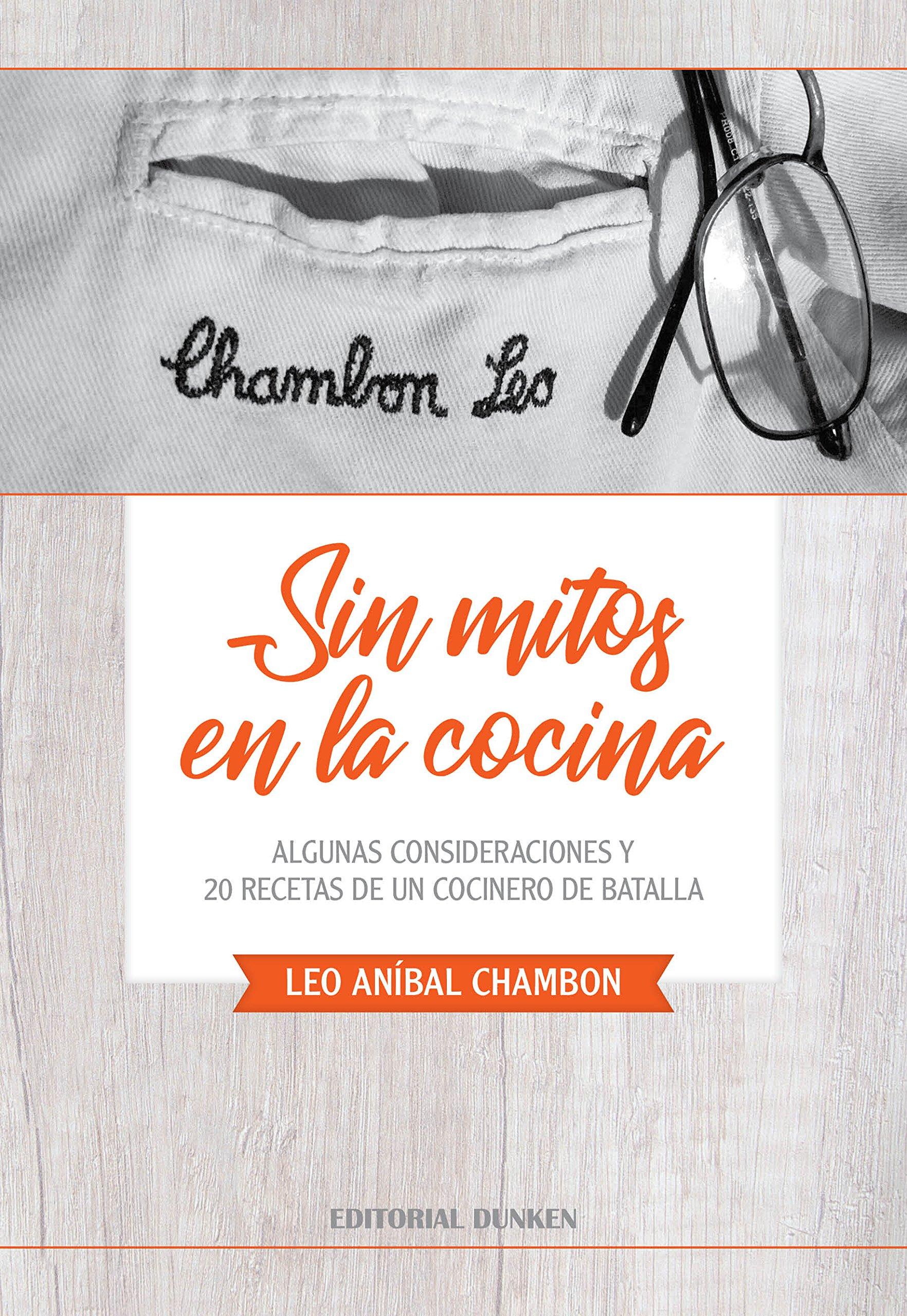 Algunas consideraciones y 20 recetas de un cocinero de batalla: Chambon Leo Aníbal: 9789877630701: Amazon.com: Books