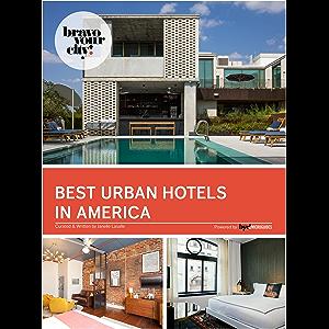 Best Urban Hotels in America