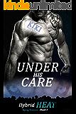 Under His Care: Hybrid Heat Mpreg Romance Book One