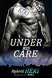 Under His Care: Hybrid Heat Mpreg Romance Book One (English Edition)