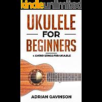 Ukulele For Beginners: 4 Chord Songs For Ukulele