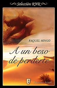 A un beso de perderte (Spanish Edition)