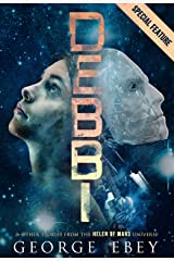 DEBBI and Other Stories from the Helen of Mars Universe Kindle Edition