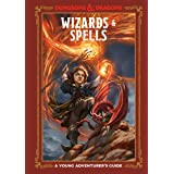 Wizards & Spells (Dungeons & Dragons): A Young Adventurer's Guide