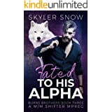 Fated To His Alpha: A M/M Shifter Mpreg (Burns Brothers Book 3)