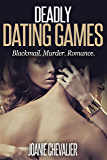 Deadly Dating Games: Blackmail. Murder. Romance.