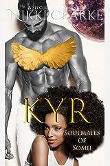 Kyr (Soulmates of Somii Book 1) Kindle Edition