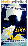 Just Like That (Gone and Changed): A Midwestern Gay Romance