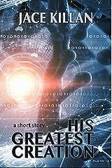 His Greatest Creation Kindle Edition