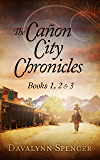 The Cañon City Chronicles: Books 1, 2 & 3