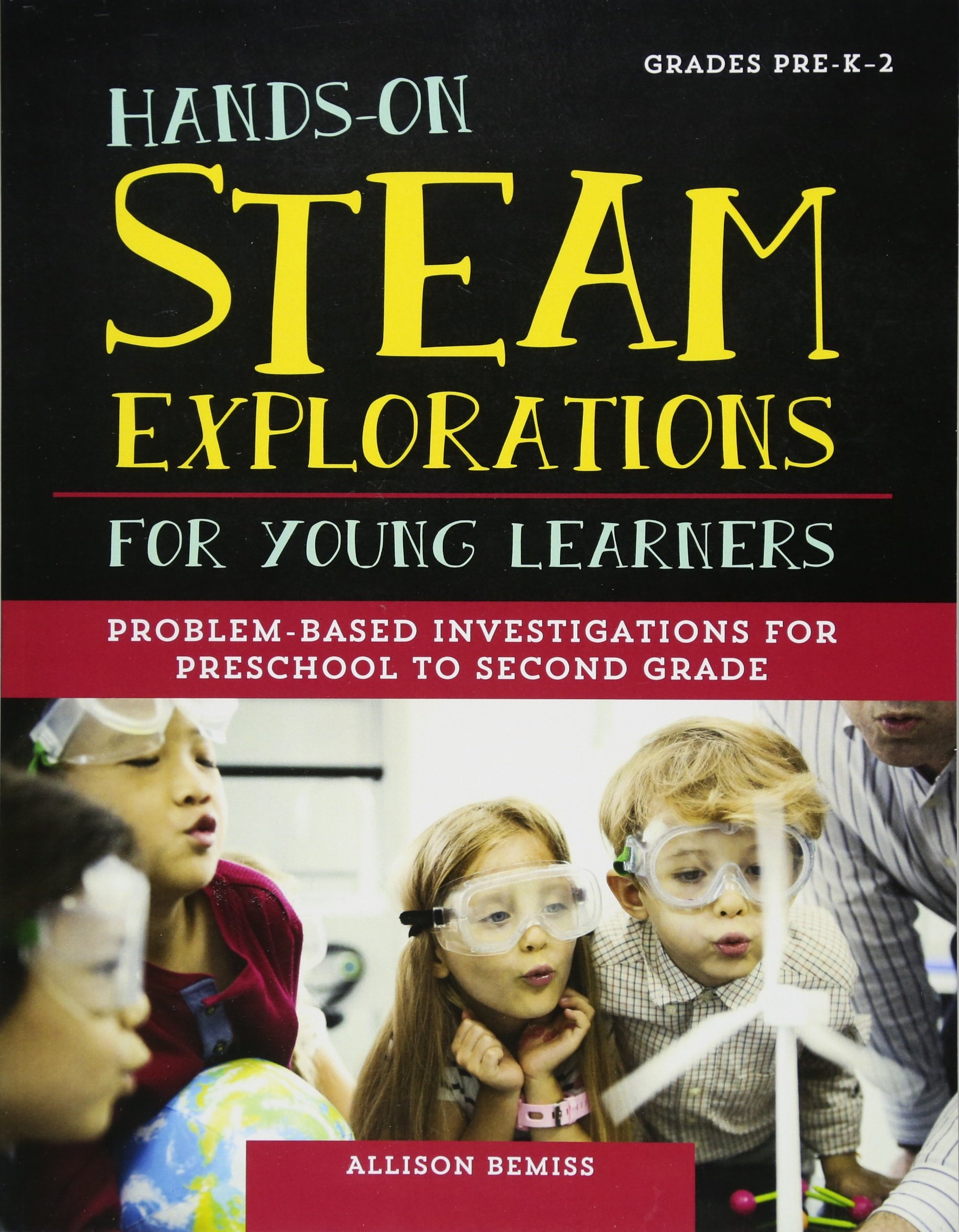 Hands-On STEAM Explorations for Young Learners: Problem-Based Investigations for Preschool to Second Grade pdf