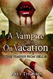 A Vampire on Vacation (The Vampire from Hell Part 3)