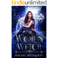 The Wolf's Witch: A Rejected Mates Shifter Paranormal Romance (The Witch's Pack Book 1)