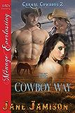 The Cowboy Way [Carnal Cowboys 2] (Siren Publishing Menage Everlasting)