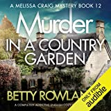 Murder in a Country Garden: A Completely Addictive English Cozy Murder Mystery: A Melissa Craig Mystery, Book 12