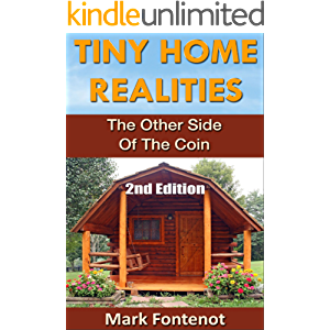 Tiny Home: Realities - The Other Side of the Coin (2nd Edition) (Homesteading, off grid, log cabin, modular homes, tiny…