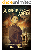 An Airship from Ashes: book two in the clockwork war series (A Clockwork War 2)