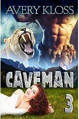 Caveman 3: A Time Travel Romance Kindle Edition