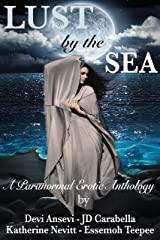 Lust by the Sea: A Paranormal Erotic Anthology Kindle Edition