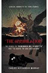 """""""The Annihilation"""": The Sequel to """"Remember Me, Vendetta"""" and """"15 Days to an Execution"""" Kindle Edition"""