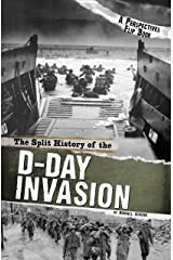 The Split History of the D-Day Invasion (Perspectives Flip Books: Famous Battles) Kindle Edition