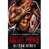 Savage Prince: A Dark Mafia Omegaverse Fated-Mates Romance (Ruthless Warlords Book 2)