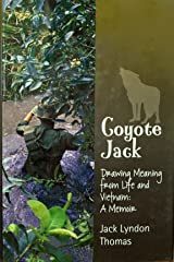 Coyote Jack: Drawing Meaning from Life and Vietnam--A Memoir Kindle Edition