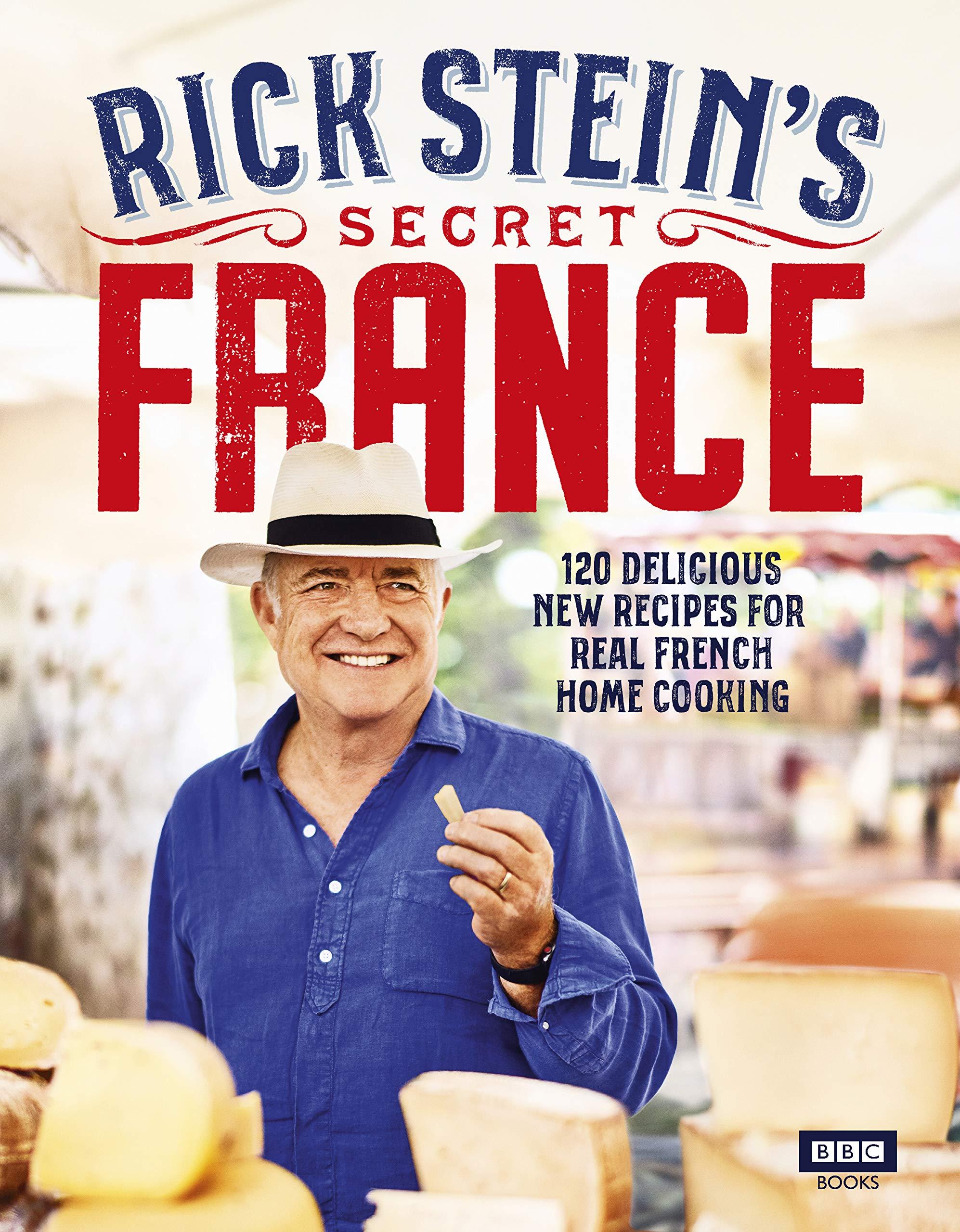 Rick Stein's Secret France  English Edition
