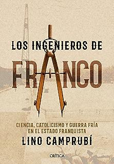 Los ingenieros de Franco: Ciencia, catolicismo y Guerra Fría en el Estado…