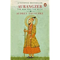 Aurangzeb: The Man and the Myth