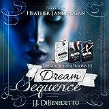 Dream Sequence: Dream Series, Books 1-3