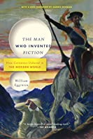 The Man Who Invented Fiction: How Cervantes