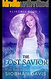 The Lost Savior: A Reverse Harem Paranormal Romance (Alinthia Book 1) (English Edition)