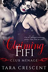 Claiming Fifi: A MFM Menage Romance (Club Menage) Kindle Edition