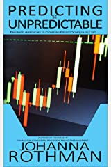 Predicting the Unpredictable: Pragmatic Approaches to Estimating Cost or Schedule Kindle Edition